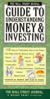WALL STREET JOURNAL GUIDE TO UNDERSTANDING MONEY AND INVESTING (Wall Street Journal (Lightbulb Press))