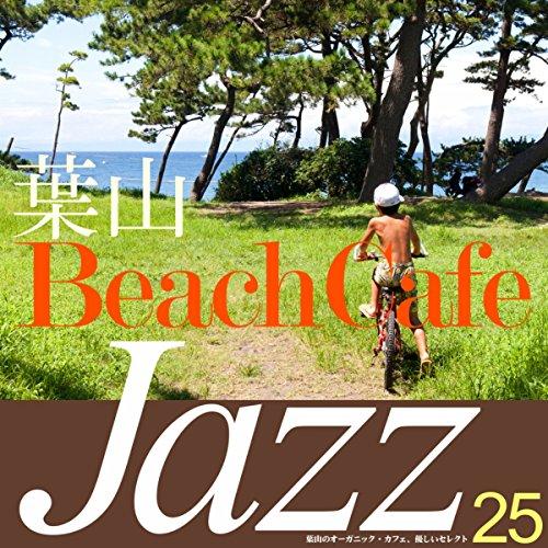 葉山 Beach Cafe Jazz~葉山のオーガニック・カ...