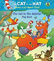 The Cat in the Habitat Flap Book (Dr. Seuss/Cat in the Hat) (Big Lift-and-Look Book)