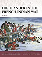 Highlander in the French-Indian War: 1756-67 (Warrior)