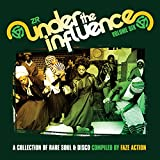Under The Influence Vol.6: Compiled by Faze Action
