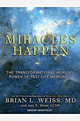 Miracles Happen: The Transformational Healing Power of Past-Life Memories MP3 CD