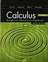 Calculus: Graphing, Numerical, Algebraic: AP Edition