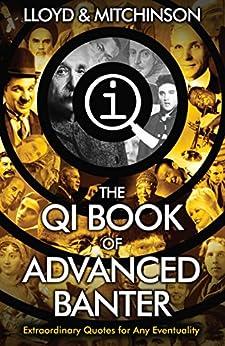 QI: Advanced Banter by [Lloyd, John, Mitchinson, John]