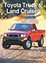 Toyota Truck Land Cruiser Owner 039 s Bible: A Hands-On Guide to Getting the Most from Your Toyota Truck