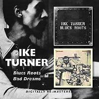 Ike Turner Blues Roots Bad Dreams by Ike Turner (2012-03-13)