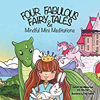 Four Fabulous Fairy Tales & Mindful Mini Meditations