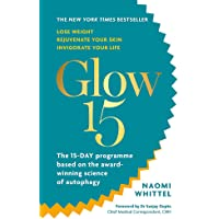 Glow15: A Science-Based Plan to Lose Weight, Rejuvenate Your…