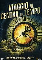 Viaggio Al Centro Del Tempo [Italian Edition]