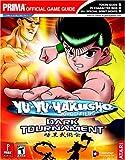 Yu-Yu Hakusho: Dark Tournament: Prima Official Game Guide