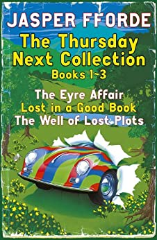The Thursday Next Collection 1-3: The Eyre Affair, Lost in a Good Book, The Well of Lost Plots (Thursday Next Books) by [Fforde, Jasper]