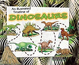 An Illustrated Timeline of Dinosaurs (Visual Timelines in History) by [Wooster, Patricia]