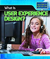 What Is User Experience Design? (Spotlight on Kids Can Code)