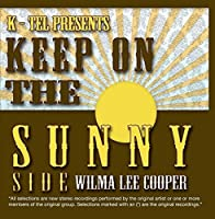 22 Wilma Lee Cooper Hits - Keep on the Sunny Side by Wilma Lee Cooper