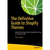 The Definitive Guide to Shopify Themes: Master the Design Sk…