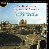 For His Majestys Sagbutts & Cornetts-English Music