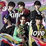 【早期購入特典あり】a kind of love(超特急ARENA TOUR 2018 Sweetest Battle field 告知ポスター付き)/