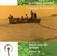 Southern Journey, Vol. 12: Georgia Sea Islands - Biblical Songs And Spirituals