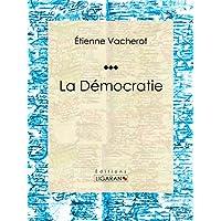 La Démocratie: Essai sur les sciences politiques (French Edition)