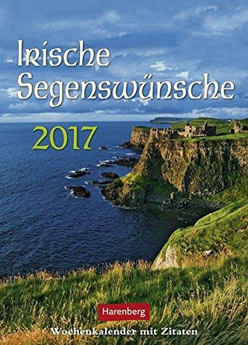 Irische Segenswuensche 2017: Wochenkalender mit Zitaten