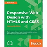 Responsive Web Design with HTML5 and CSS3 - Second Edition: Build responsive and future-proof websites to meet the demands of