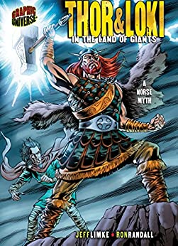 Thor & Loki: In the Land of Giants [A Norse Myth] (Graphic Myths and Legends) by [Limke, Jeff]