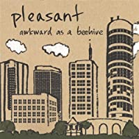 Awkward As a Beehive by Pleasant (2005-11-05)