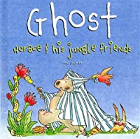 Ghost (Horace & His Jungle Friends S.)