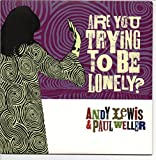 Are You Trying to Be Lonely [7 inch Analog]