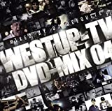 Westup-TV DVD-MIX 04 mixed by DJ DEEQUITE