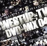 Westup-TV DVD-MIX 04 mixed by DJ DEEQUITE
