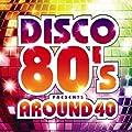 DISCO 80'S presents AROUND 40