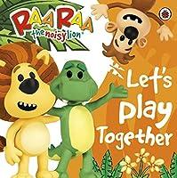 Raa Raa the Noisy Lion: Let's Play Together (Raa Raa - The Noisy Lion)