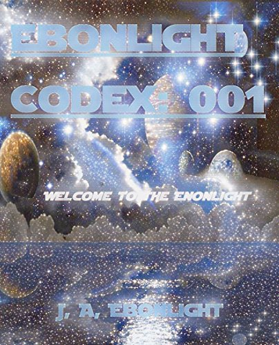 Ebonlight Codex 001: Welcome to the Ebonlight (English Edition)