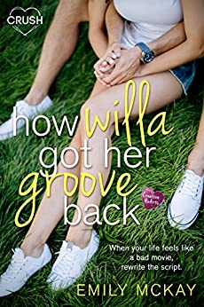 How Willa Got Her Groove Back (Creative HeArts Book 2) by [McKay, Emily]