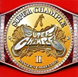 SUPER CHAMPLE-DANCER'S COLLECTION II  ザ・アンノウン・DJ & スリー・D, ハロルド・ファルターメイヤー, バリー・ホワイト (NAYUTAWAVE RECORDS)