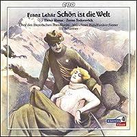 Schon Ist Die Welt by F. Lehar