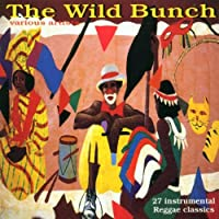 Wild Bunch: 27 Instrumental Reggae Songs