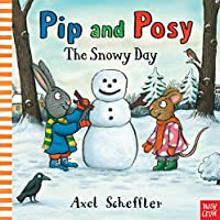 The Snowy Day. Axel Scheffler (Pip and Posy)