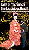 Tales of Tachimachi, the Lascivious Bandit: The innocent princess' journey to the Purified Land (English Edition)