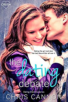 The Dating Debate (Dating Dilemmas) by [Cannon, Chris]