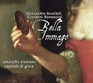 Alessandro Scarlatti / Giovanni Bononcini: Bella Immago