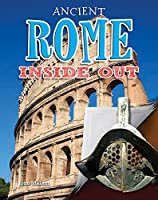 Ancient Rome Inside Out (Ancient Worlds Inside Out)
