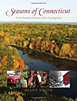 Seasons of Connecticut: A Year-Round Celebration Of The Nutmeg State (Positively Connecticut) by Diane Smith(2010-06-15)