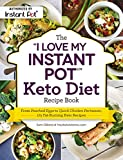 "The ""I Love My Instant Pot"" Keto Diet Recipe Book: From Poached Eggs to Quick Chicken Parmesan, 175 Fat-Burning Keto Recipes (""I Love My"" Series)"
