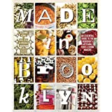 Made in Brooklyn: An Essential Guide to the Borough's Artisanal Food & Drink Makers