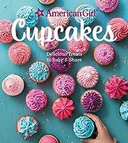 American Girl Cupcakes: Delicious Treats to Bake and Share: Delicious Treats to Bake & S