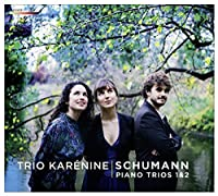 Schumann: Piano Trios Nos.1 & 2 by Trio Karenine