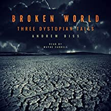 Broken World: Three Dystopian Tales