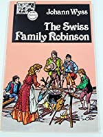 The Swiss Family Robinson (Lake Illustrated Classics, Collection 4)